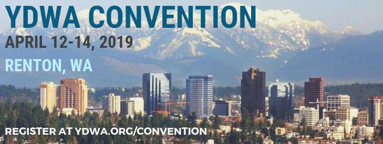 YDWA Convention: April 12-14, 2019 in Renton, WA. Register at ydwa.org/convention